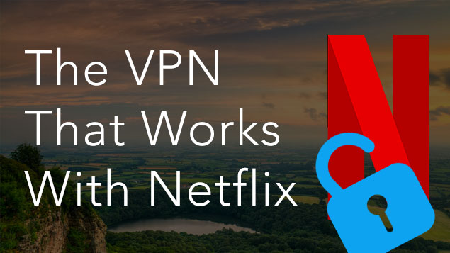 free vpn that works with netflix